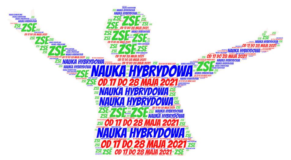 Od 17 do 28 Maja 2021 nauka w systemie hybrydowym